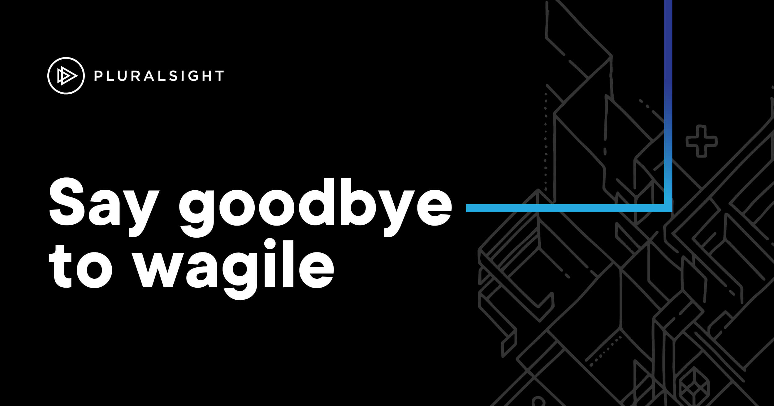 Webinar: How to move away from wagile