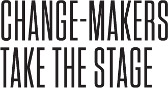 Change-makers take the stage