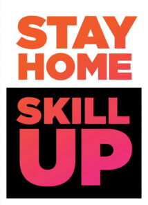 Stay home. Skill up.