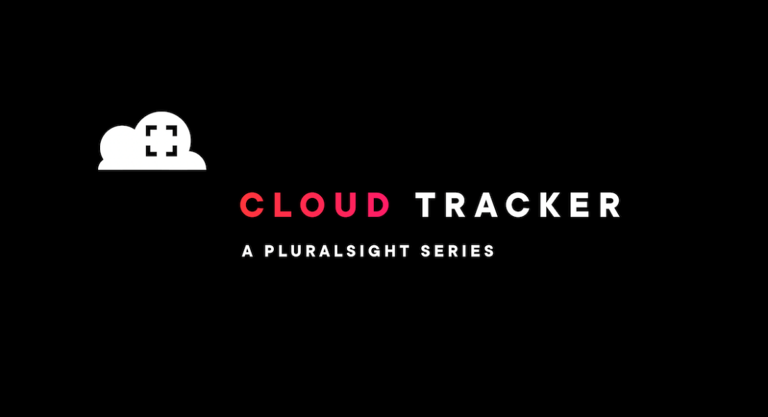 Cloud Tracker: Get caught up and stay relevant on all things cloud