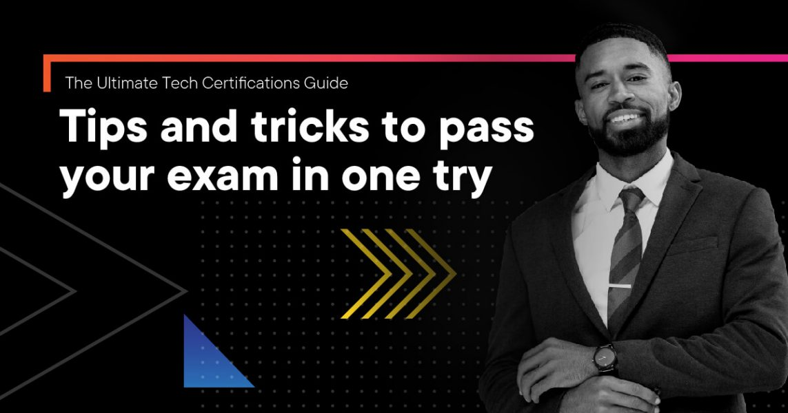 Tips and tricks for passing your technology certification exam