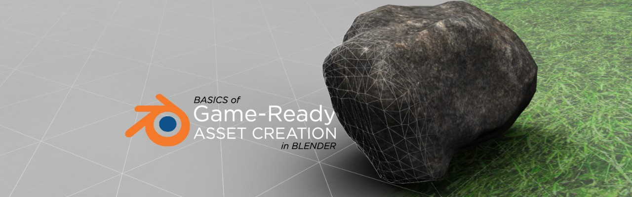 Basics of Asset Creation in Blender: Take a Model from 3D to
