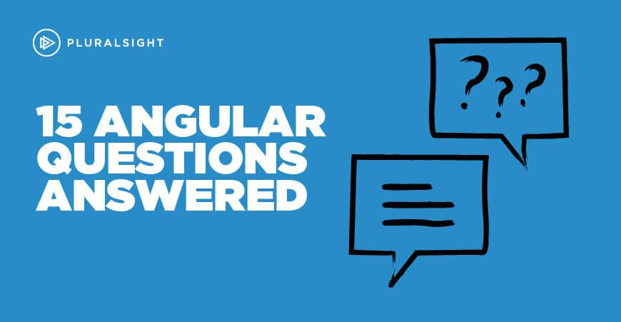 15 Common Angular Questions Answered