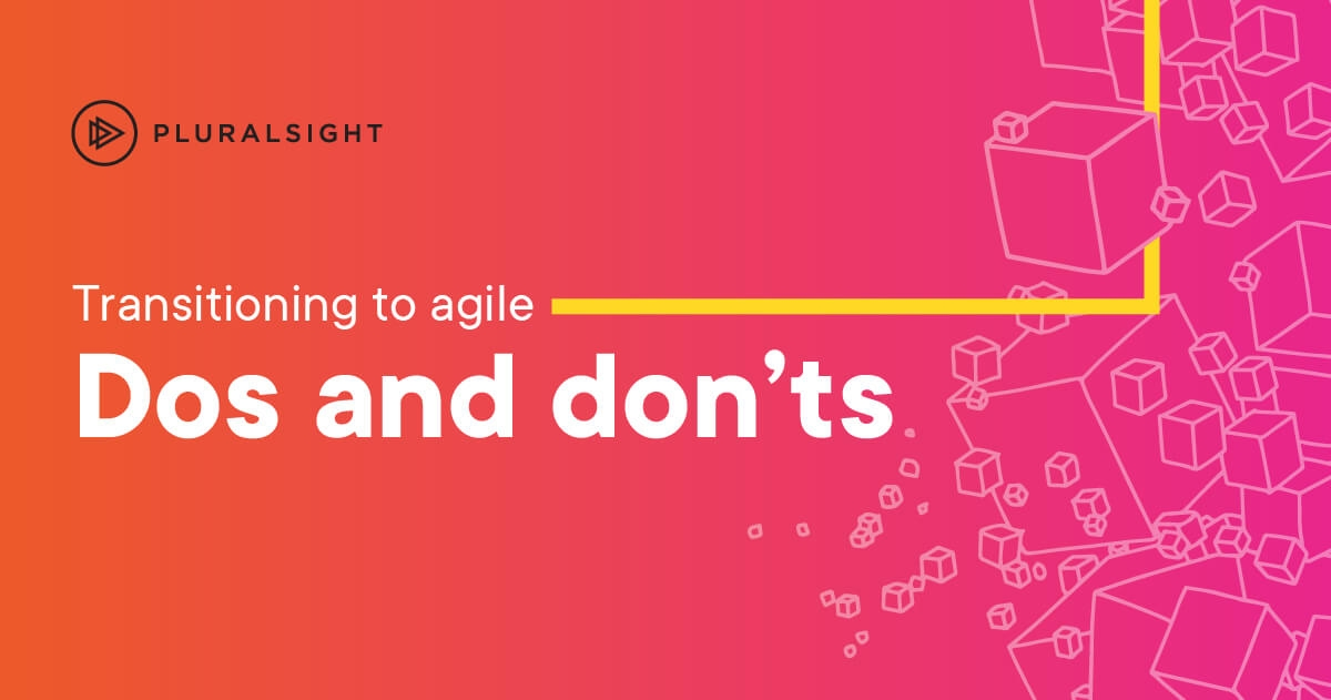 10 dos and don'ts of agile transitions