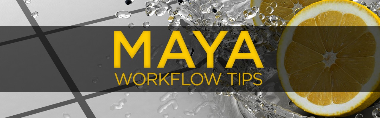Maya workflow tips: Tools to get the job done faster